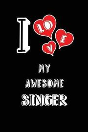I Love My Awesome Singer by Lovely Hearts Publishing
