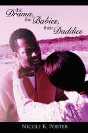 The Drama, the Babies, Their Daddies by Nicole R. Porter image