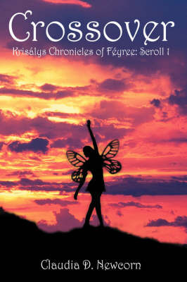 Crossover: Krislys Chronicles of Fyree by Claudia D. Newcorn image