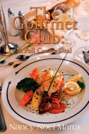The Gourmet Club: A Novel Cookbook by Nancy Noel Marra