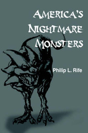 America's Nightmare Monsters by Philip L. Rife image