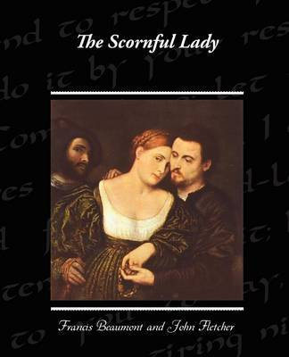 The Scornful Lady by Francis Beaumont image