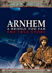 Arnhem - A Bridge Too Far, The True Story on DVD