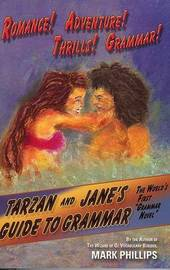 Tarzan and Jane's Guide to Grammar by Mark Phillips