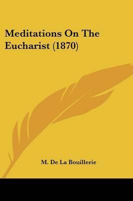 Meditations On The Eucharist (1870) by M De La Bouillerie image