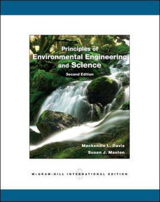 Principles of Environmental Engineering and Science by Mackenzie Leo Davis