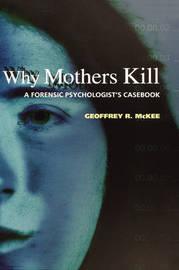 Why Mothers Kill by Geoffrey R. McKee