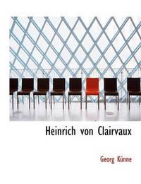 Heinrich Von Clairvaux by Georg Knne