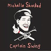 Captain Swing by Michelle Shocked