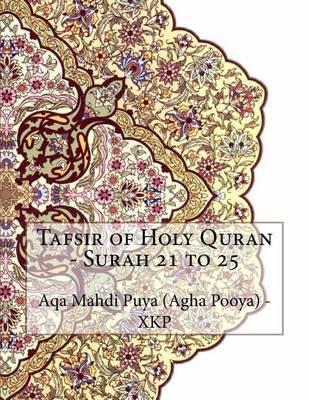 Tafsir of Holy Quran - Surah 21 to 25 by Aqa Mahdi Puya (Agha Pooya) - Xkp