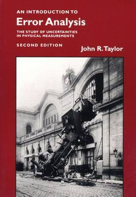 Introduction to Error Analysis, second edition by John R. Taylor