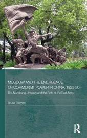 Moscow and the Emergence of Communist Power in China, 1925-30 by Bruce Elleman image