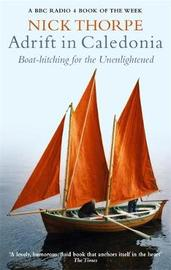 Adrift in Caledonia: Boat-hitching for the Unenlightened by Nick J. Thorpe