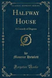 Halfway House by Maurice Hewlett