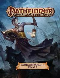 Pathfinder Campaign Setting: Concordance of Rivals by Paizo Staff