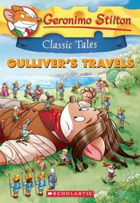 Geronimo Stilton Classic Tales: Gulliver's Travels by Geronimo Stilton