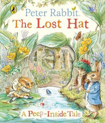 Peter Rabbit: The Lost Hat A Peep-Inside Tale by Beatrix Potter