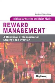 Reward Management: A Handbook of Remuneration Strategy and Practice by Michael Armstrong image
