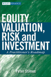 Equity Valuation, Risk, and Investment by P.C. Stimes image