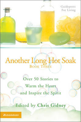 Another Long Hot Soak: Over 50 Stories to Warm the Heart and Inspire the Spirit: Bk. 3 image