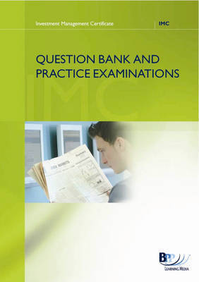 IMC: UK Regulation and Markets: Question Bank and Practice Examinations: Syllabus version 7 by BPP Learning Media
