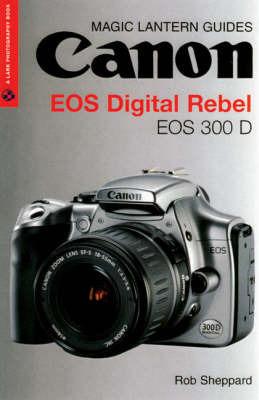 Canon EOS Digital Rebel by Rob Sheppard