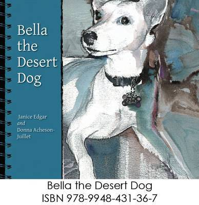 Bella the Desert Dog by Janice Edgar image