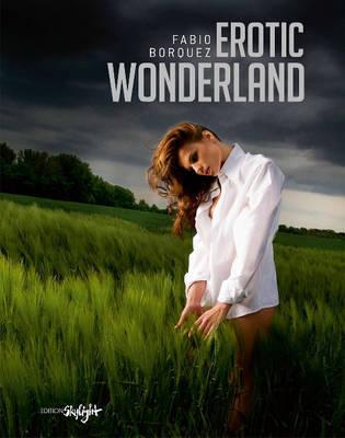 Erotic Wonderland by Fabio Borquez