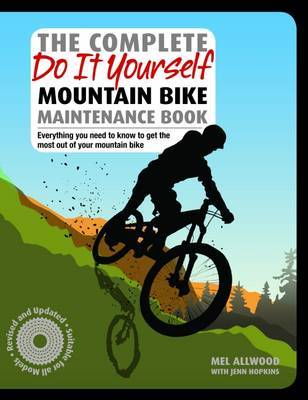 The Complete Do it Yourself Mountain Bike Maintenance Book by Mel Allwood