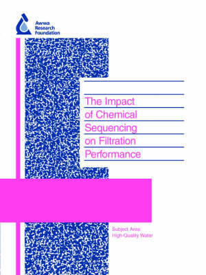 The Impact of Chemical Sequencing on Filtration Perfomance by Diana Gregory