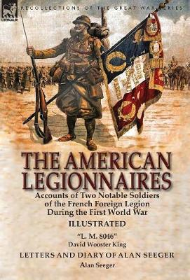 The American Legionnaires by David Wooster King