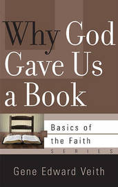 Why God Gave Us a Book by Gene Veith