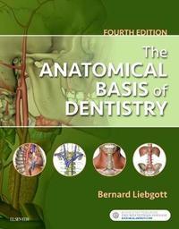 The Anatomical Basis of Dentistry by Bernard Liebgott image
