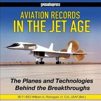 Aviation Records in the Jet Age by William Flanagan