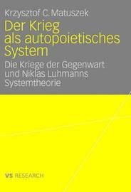 Der Krieg ALS Autopoietisches System by Krzysztof Matuszek