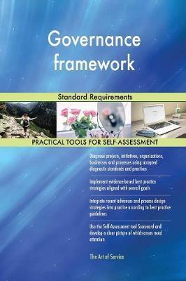 Governance Framework Standard Requirements by Gerardus Blokdyk image