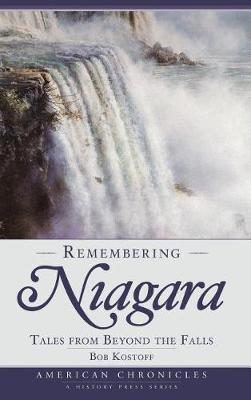 Remembering Niagara by Robert D Kostoff