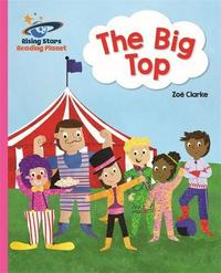 Reading Planet - The Big Top - Pink A: Galaxy by Zoe Clarke