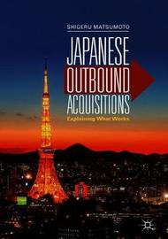 Japanese Outbound Acquisitions by Shigeru Matsumoto