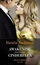 Awakening His Innocent Cinderella by Natalie Anderson image