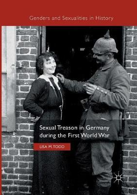 Sexual Treason in Germany during the First World War by Lisa M. Todd image