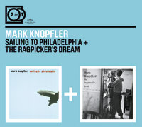 2FOR1: Sailing to Philadelphia/the Ragpicker's Dream by Mark Knopfler