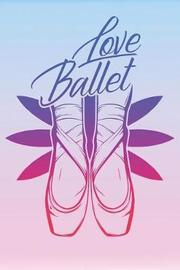 Love Ballet by Ballet Ballerina Notebooks image