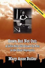 Down But Not Out by Mary Anne Butler