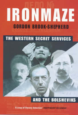 The Iron Maze: Western Intelligence vs the Bolsheviks by Gordon Brook-Shepherd image