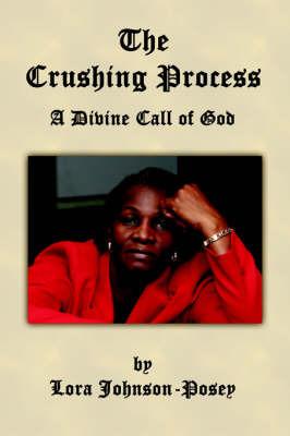 The Crushing Process by Lora Johnson-Posey image