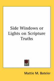 Side Windows or Lights on Scripture Truths by Mattie M. Boteler image