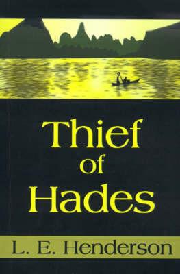 Thief of Hades by L. E. Henderson