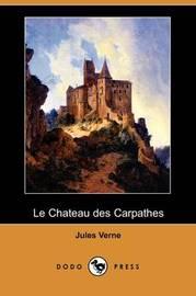 Le Chateau Des Carpathes (Dodo Press) by Jules Verne image
