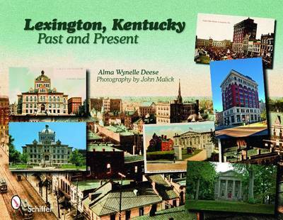 Lexington, Kentucky: Past and Present by Alma,Wynelle Deese